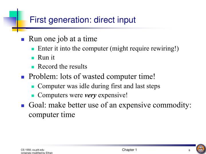 First generation: direct input
