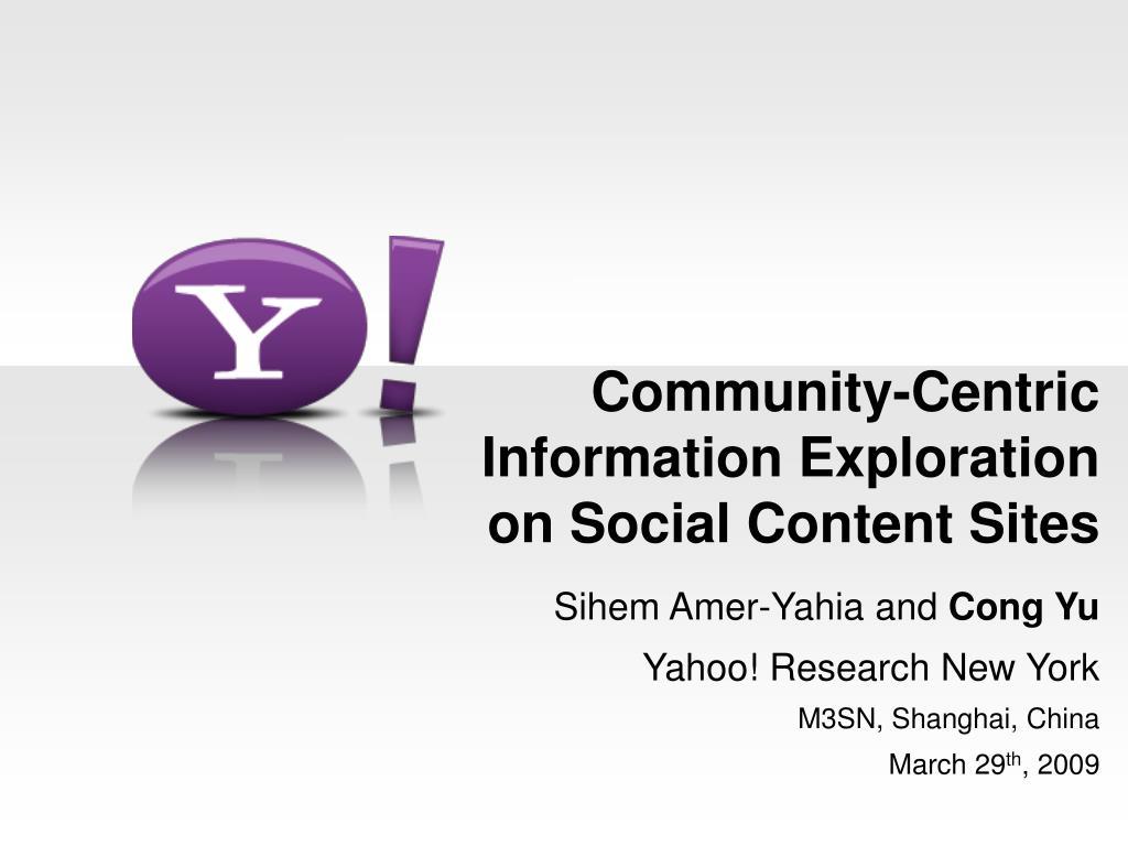 community centric information exploration on social content sites l.