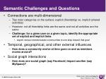 semantic challenges and questions