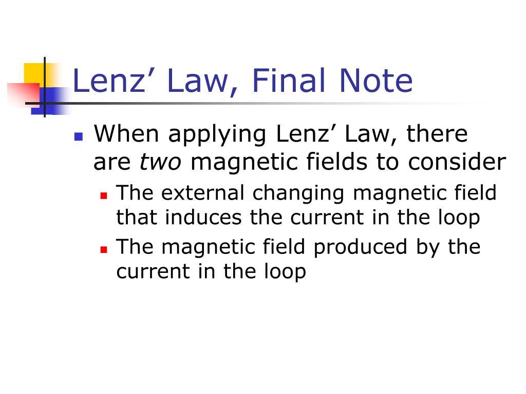 Lenz' Law, Final Note