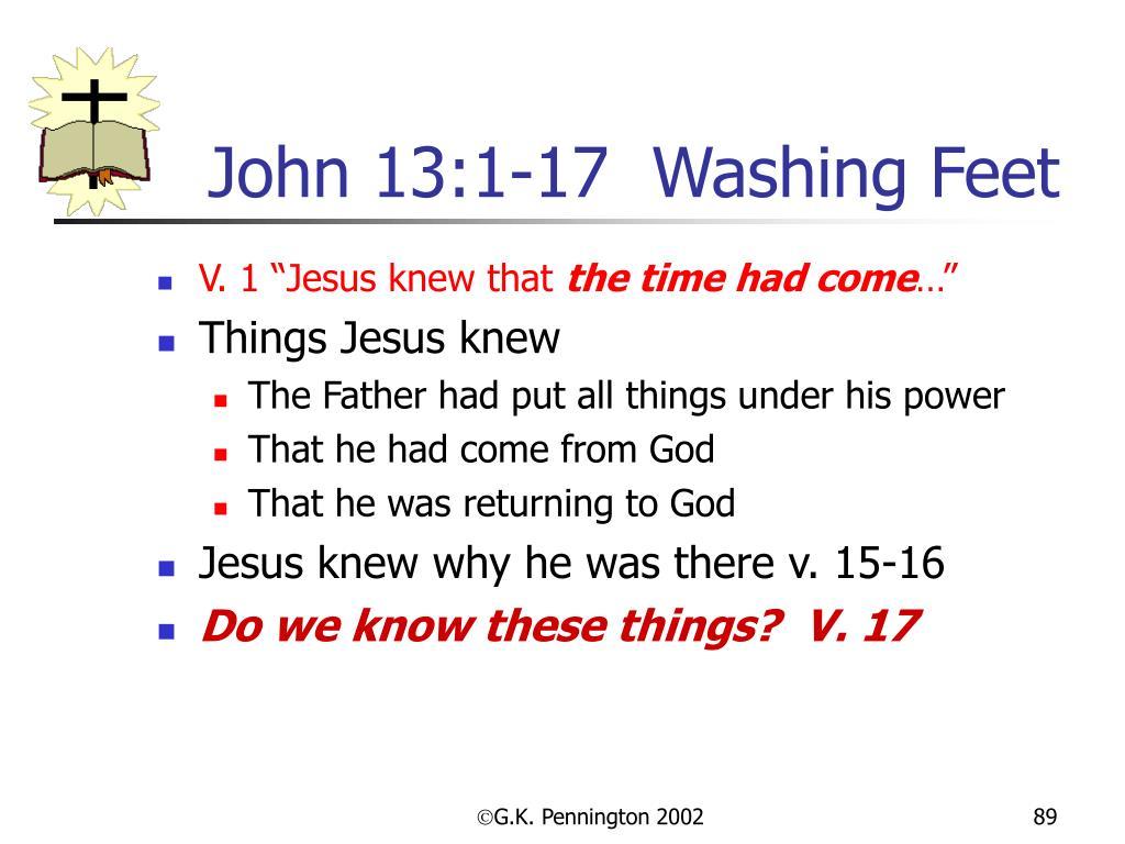 John 13:1-17  Washing Feet