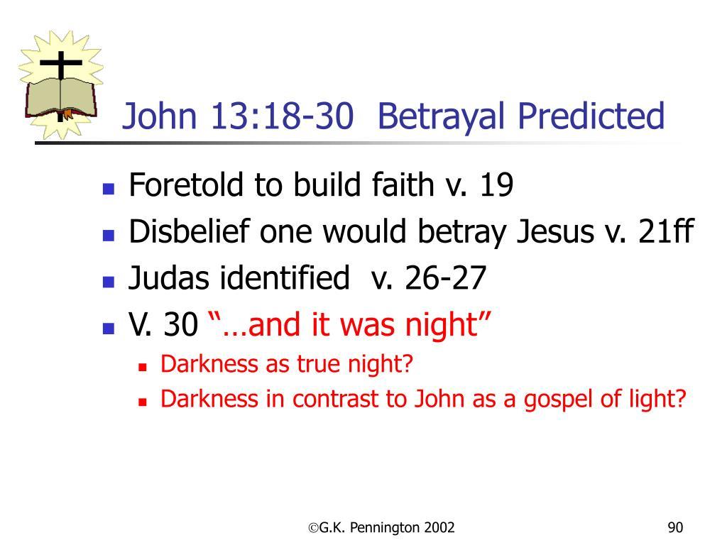 John 13:18-30  Betrayal Predicted