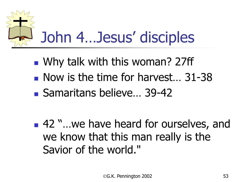 John 4…Jesus' disciples