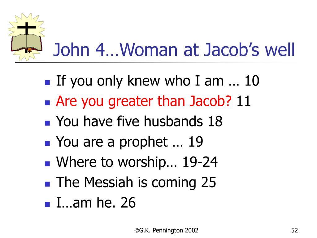 John 4…Woman at Jacob's well