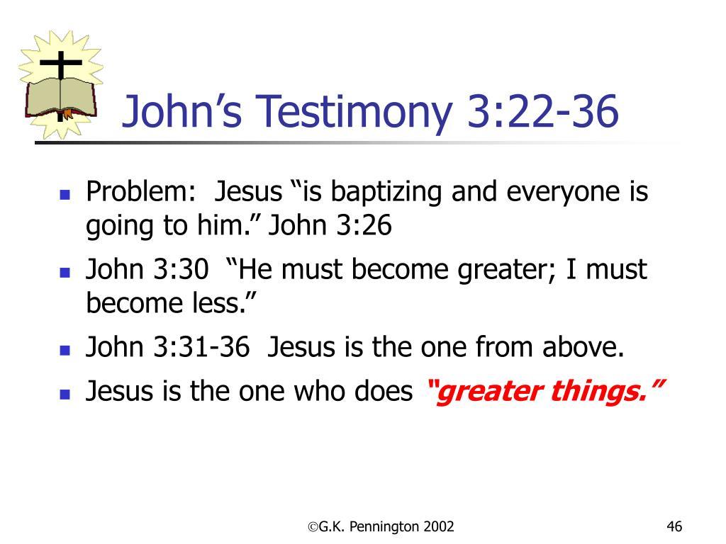 John's Testimony 3:22-36