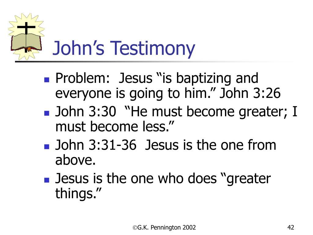John's Testimony