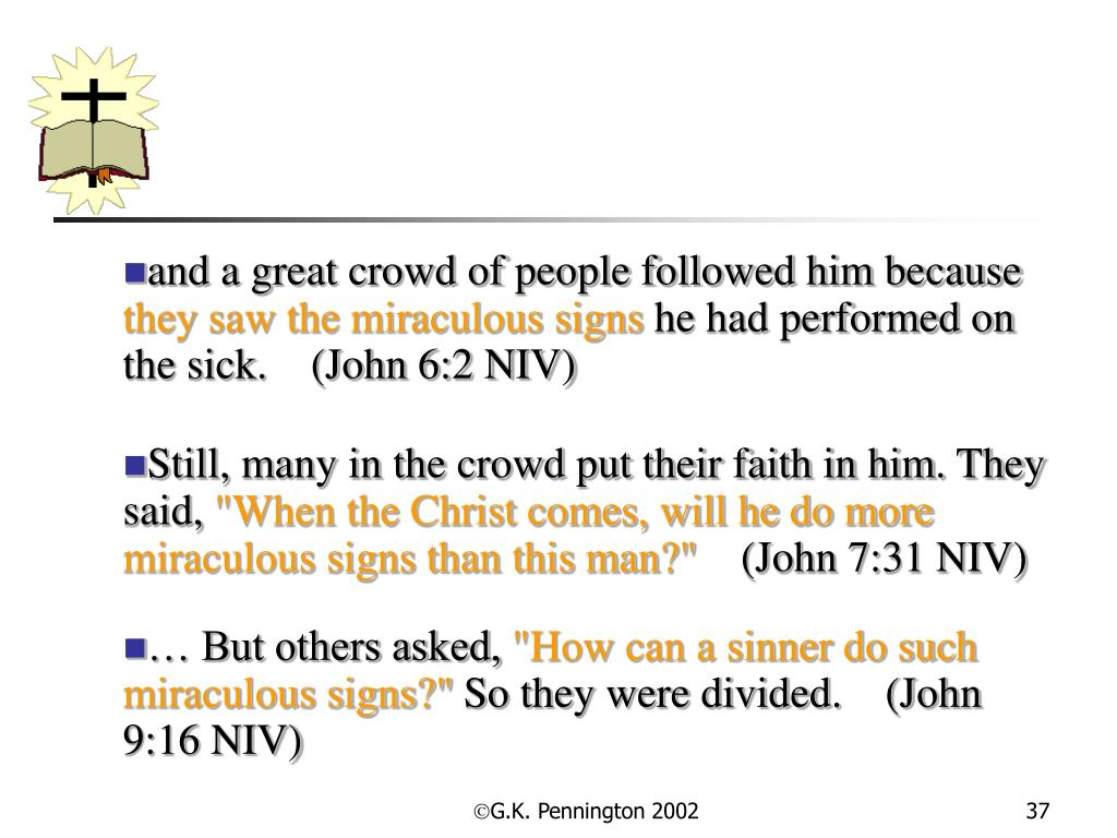 and a great crowd of people followed him because