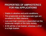 properties of amphoterics for hi i applications