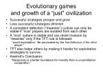 evolutionary games and growth of a just civilization