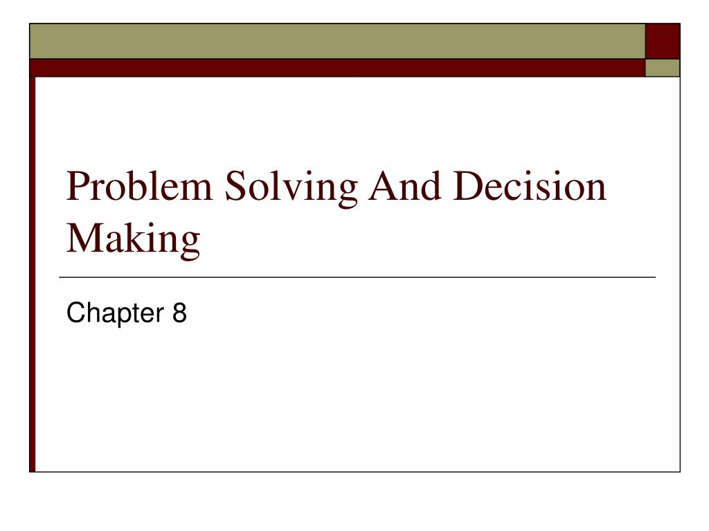 problem solving and decision making l.