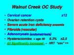 walnut creek oc study