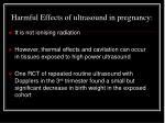 harmful effects of ultrasound in pregnancy