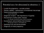 potential uses for ultrasound in obstetrics 1