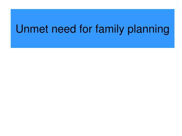 unmet need for family planning n.