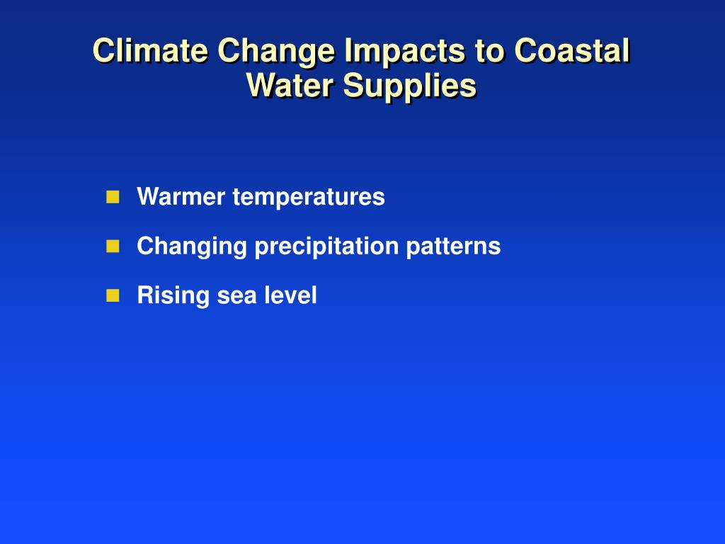 Climate Change Impacts to Coastal Water Supplies