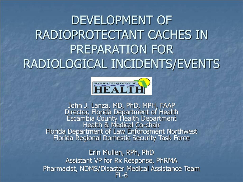 development of radioprotectant caches in preparation for radiological incidents events l.