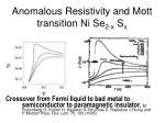 anomalous resistivity and mott transition ni se 2 x s x