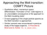 approaching the mott transition cdmft picture