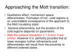 approaching the mott transition