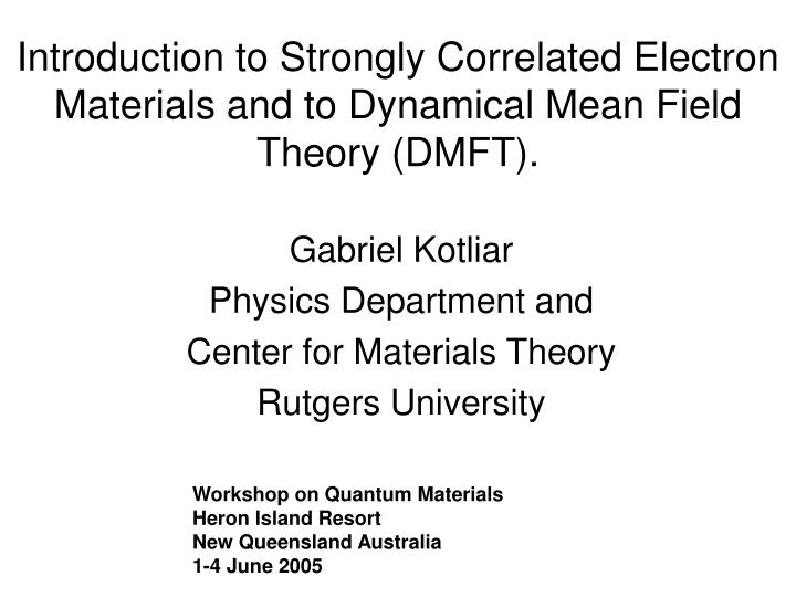 introduction to strongly correlated electron materials and to dynamical mean field theory dmft n.