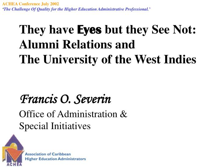 They have eyes but they see not alumni relations and the university of the west indies