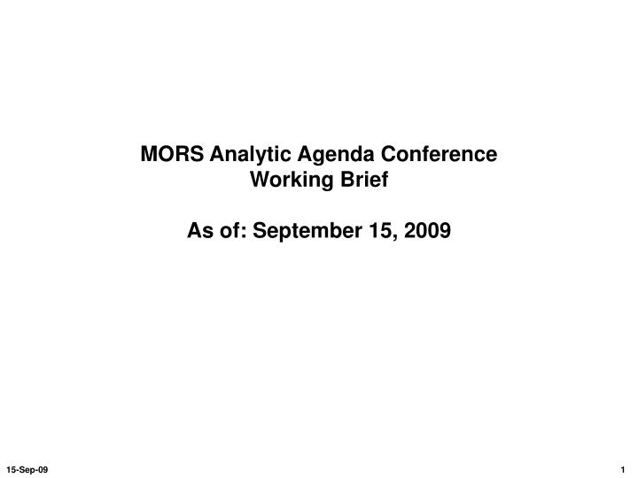 mors analytic agenda conference working brief as of september 15 2009 n.