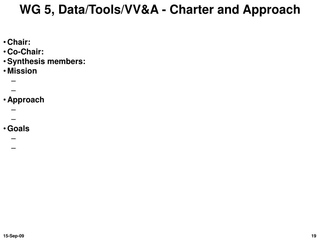 WG 5, Data/Tools/VV&A - Charter and Approach