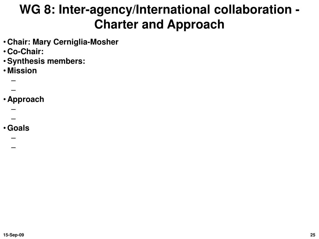 WG 8: Inter-agency/International collaboration - Charter and Approach