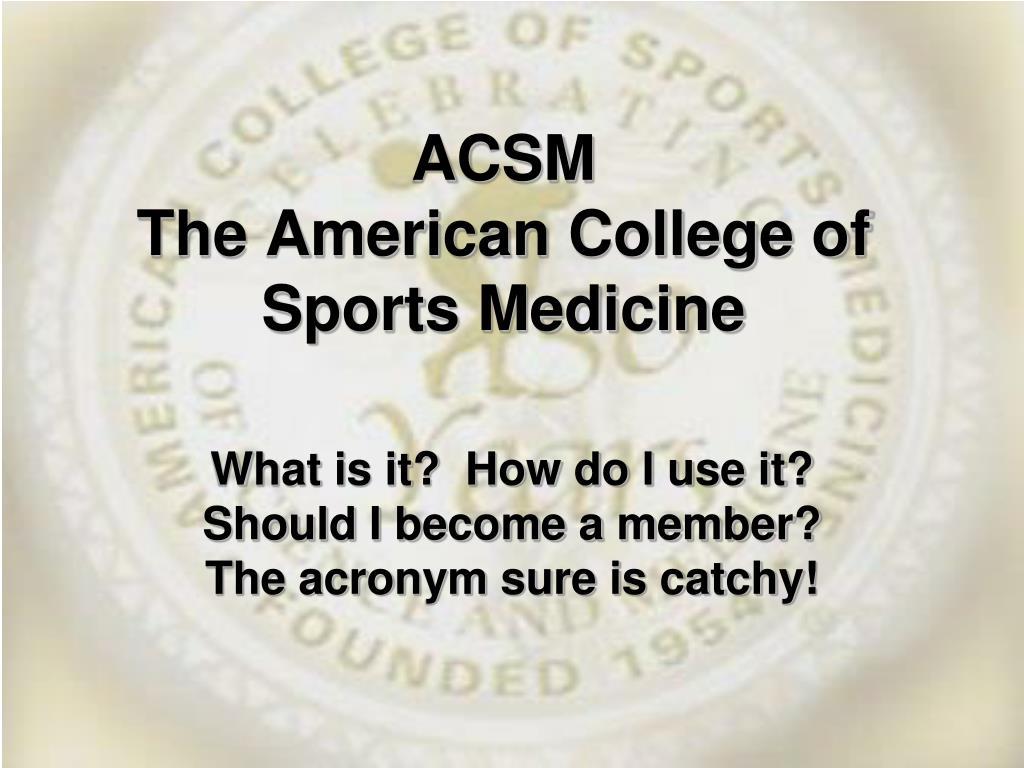 acsm the american college of sports medicine l.