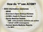 how do i use acsm