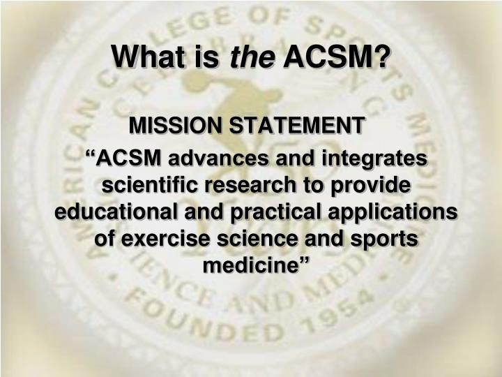 What is the acsm