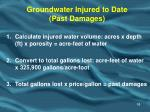 groundwater injured to date past damages