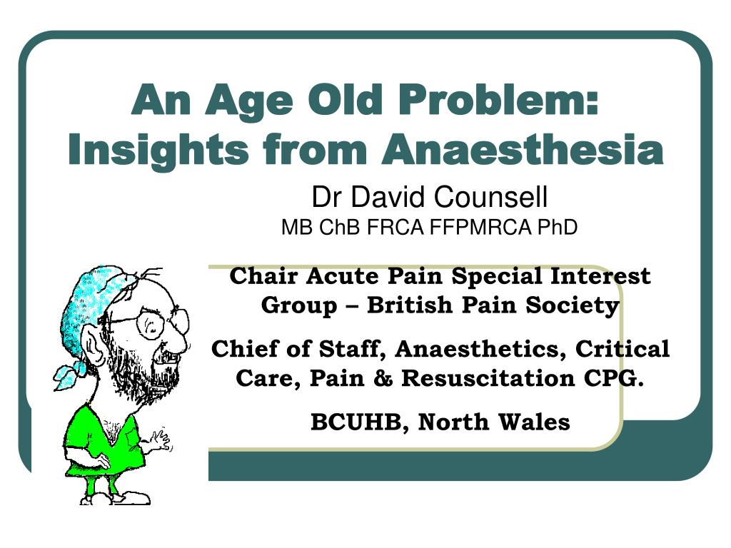 an age old problem insights from anaesthesia l.
