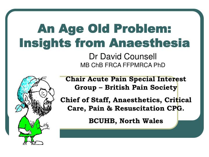 an age old problem insights from anaesthesia n.