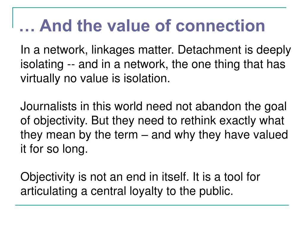 … And the value of connection