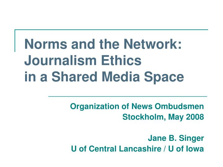Norms and the network journalism ethics in a shared media space