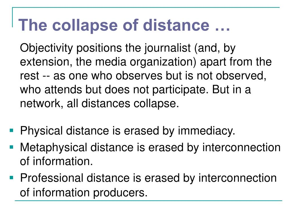The collapse of distance …