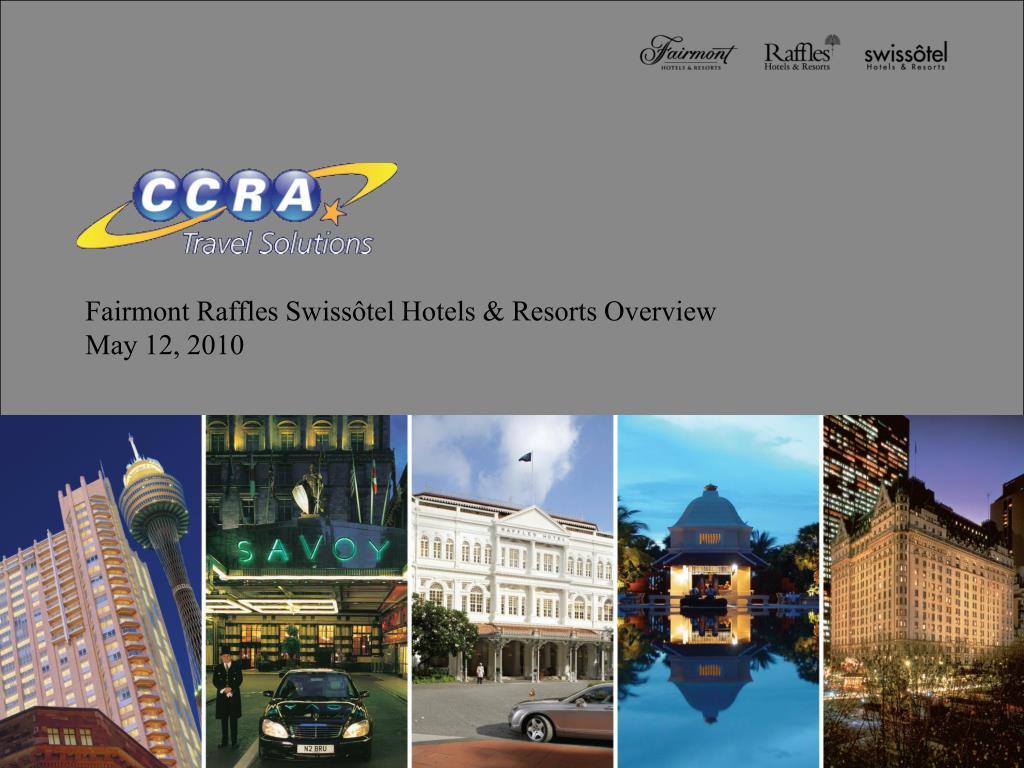 fairmont raffles swiss tel hotels resorts overview may 12 2010 l.