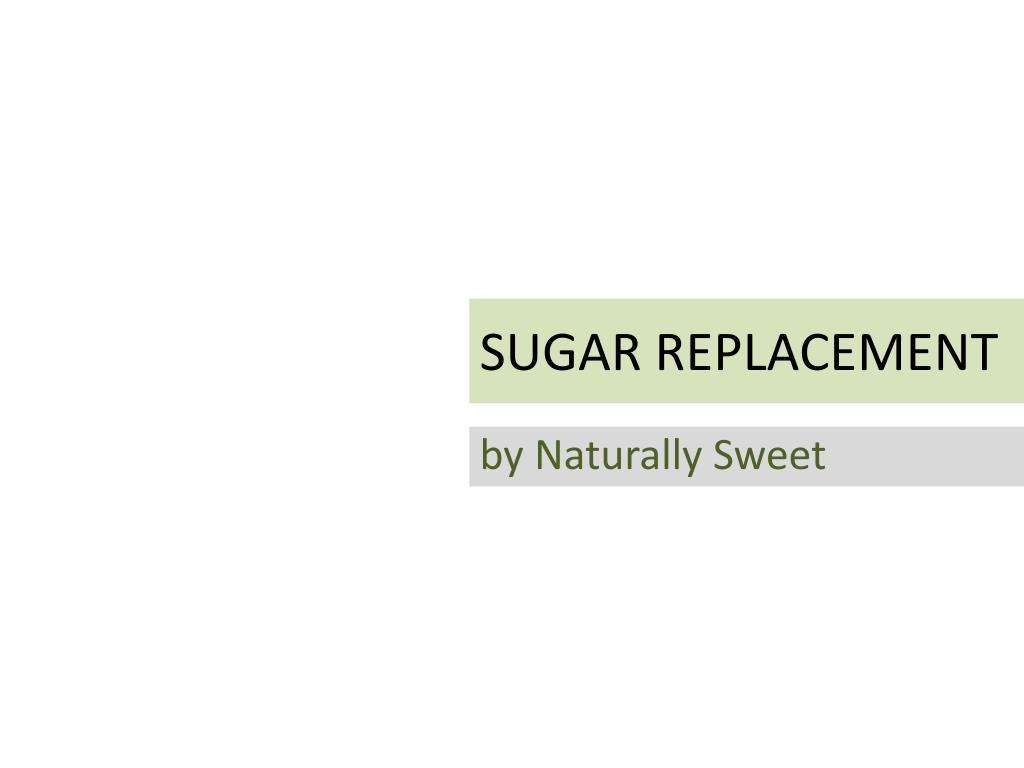 sugar replacement l.