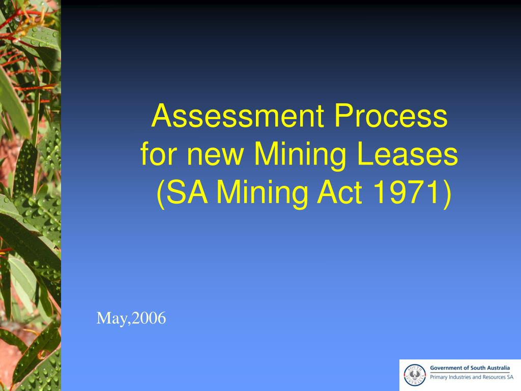 assessment process for new mining leases sa mining act 1971 l.