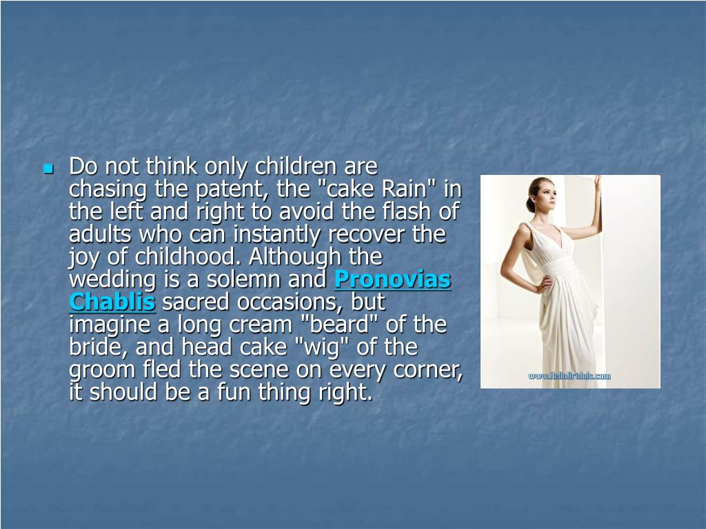 """Do not think only children are chasing the patent, the """"cake Rain"""" in the left and right to avoid the flash of adults who can instantly recover the joy of childhood. Although the wedding is a solemn and"""