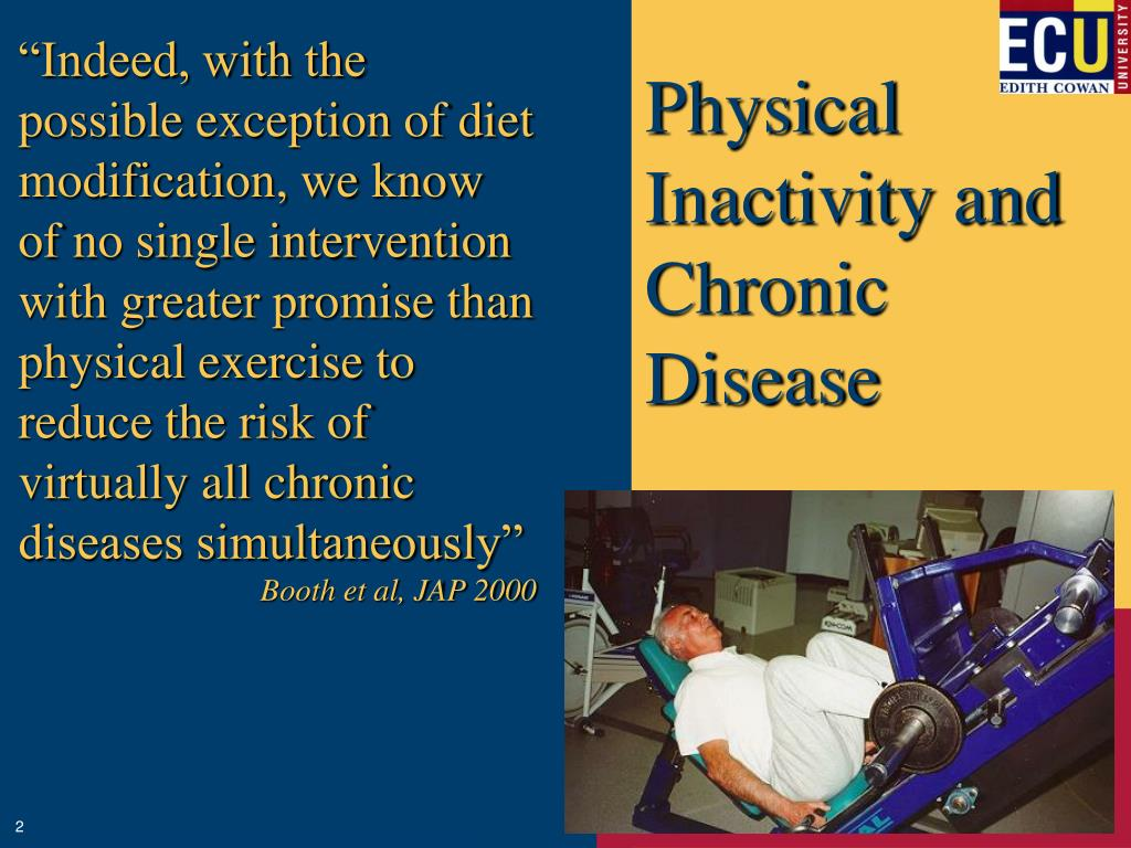 """""""Indeed, with the possible exception of diet modification, we know of no single intervention with greater promise than physical exercise to reduce the risk of virtually all chronic diseases simultaneously"""""""