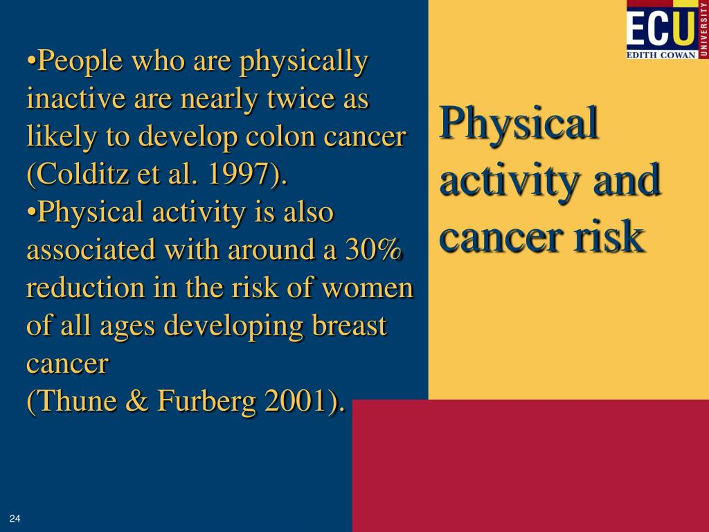 People who are physically inactive are nearly twice as likely to develop colon cancer