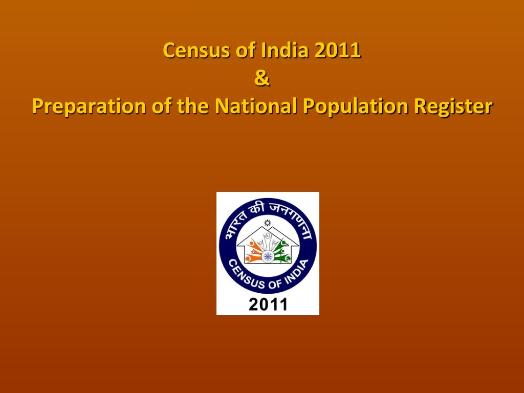 census of india 2011 preparation of the national population register l.