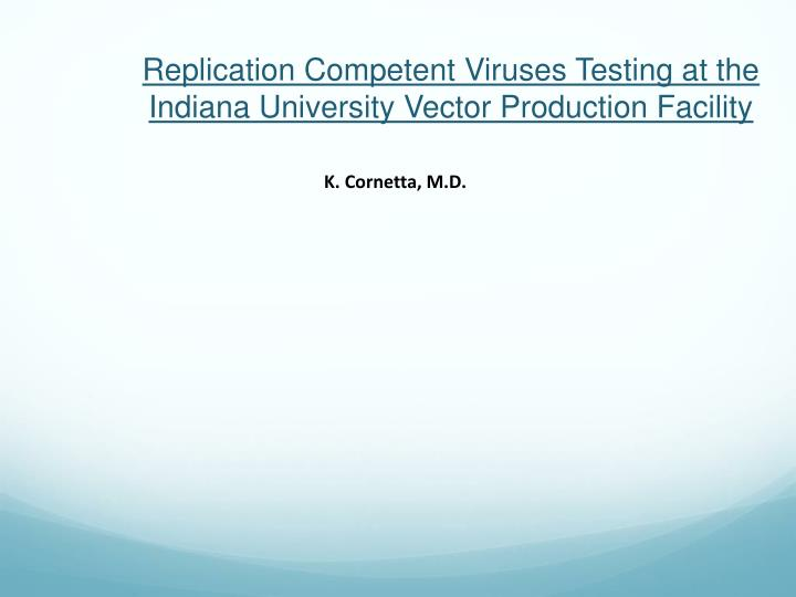 replication competent viruses testing at the indiana university vector production facility n.