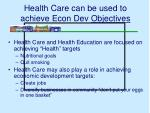 health care can be used to achieve econ dev objectives