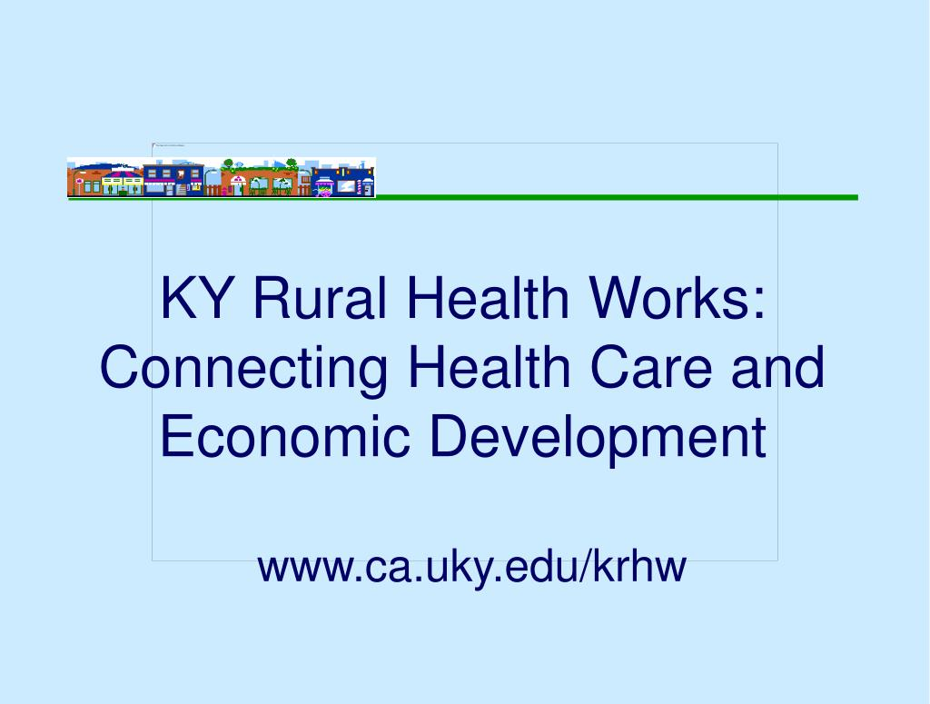 ky rural health works connecting health care and economic development l.
