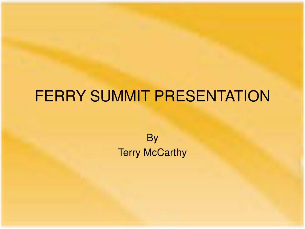 ferry summit presentation l.