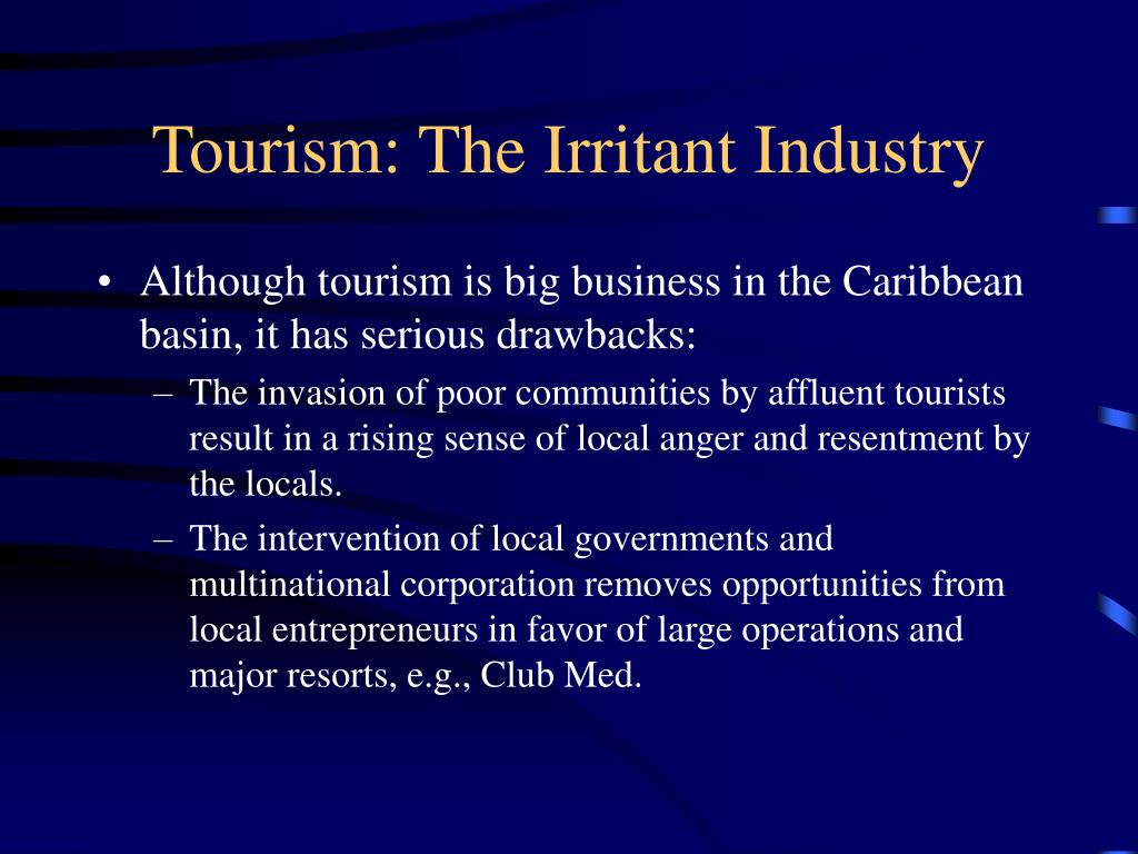 Tourism: The Irritant Industry