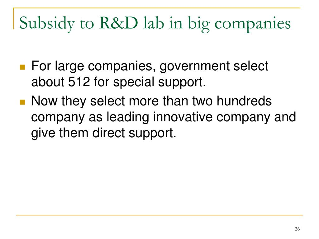 Subsidy to R&D lab in big companies